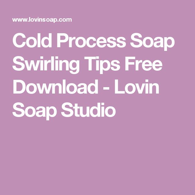 Cold Process Soap Swirling Tips Free Download - Lovin Soap Studio