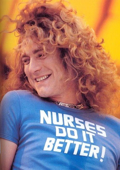 Led Zeppelin's Robert Plant rocking a Nurses Do It Better t-shirt.