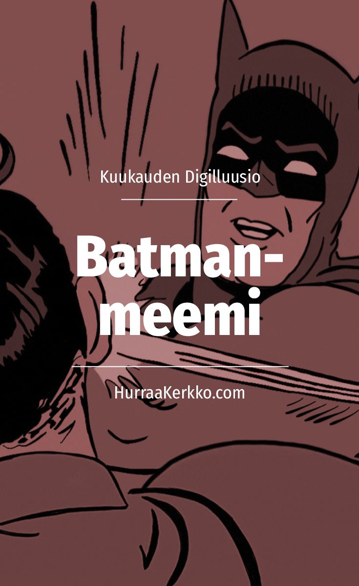 "Miten Batman-meemi ""My Parents Are Dead"" syntyi?"