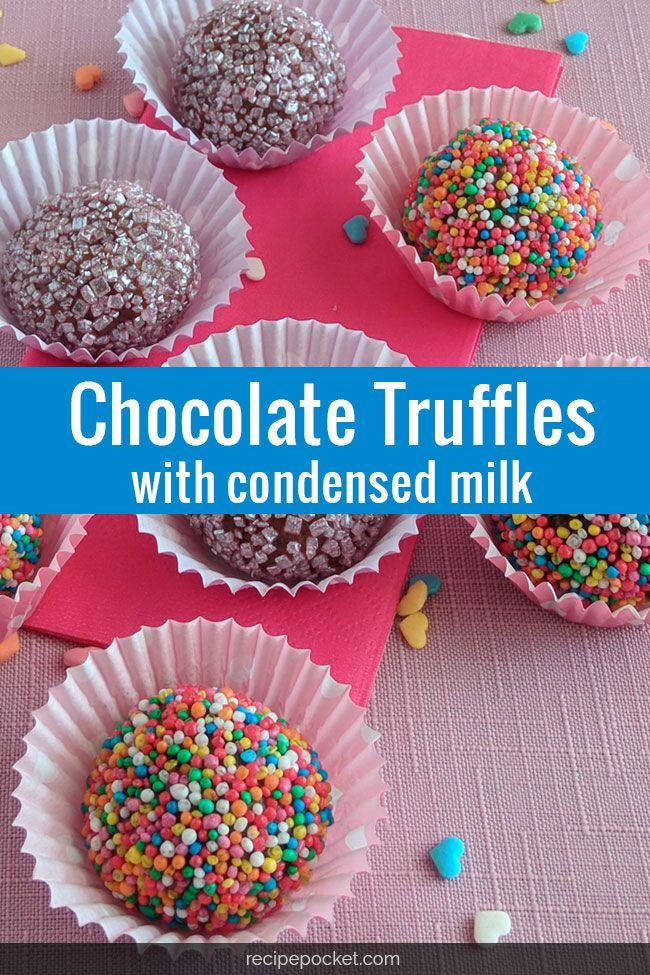 Chocolate Truffles With Condensed Milk Recipe Chocolate Truffles Recipe Easy Truffle Recipe Chocolate Easy Truffles