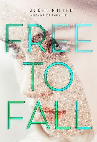 Free to Fall by Lauren Miller | Publisher: HarperTeen | Publication Date: May 13, 2014 | http://laurenmillerwrites.com | #YA #dystopian