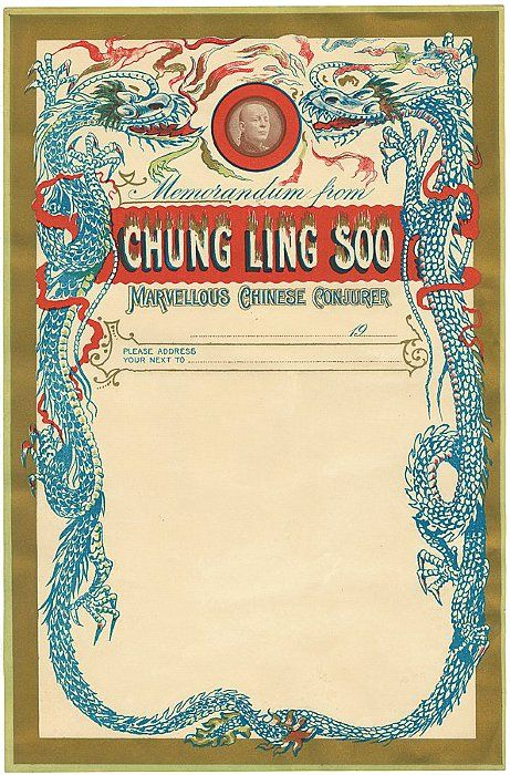 "Chung Ling Soo | Source The magnificent 1915 letterhead of Chung Ling Soo, a magician who, in 1918, died after his ""bullet catch"" trick went tragically wrong on stage."