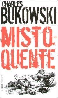 [ ] Misto-quente - Charles Bukowski