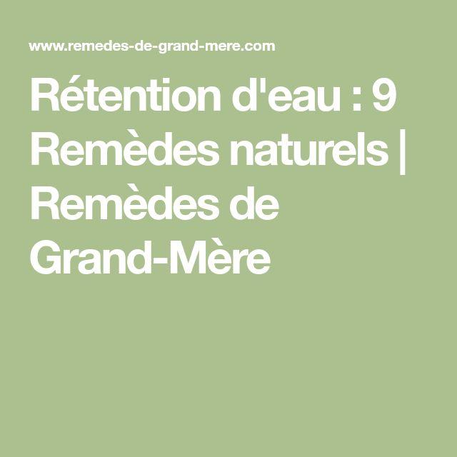 Rétention d'eau : 9 Remèdes naturels | Remèdes de Grand-Mère