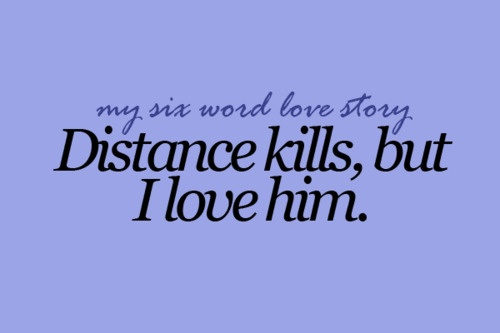 and one day the distance will be gone