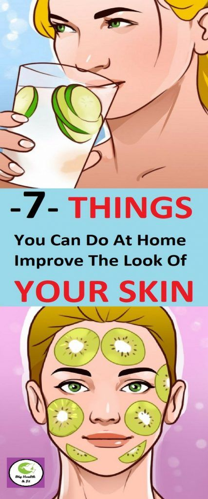 7 Things You Can Do At Home Improve The Look Of Your Skin -
