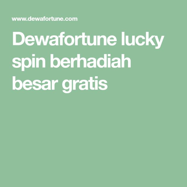 Dewafortune lucky spin berhadiah besar gratis