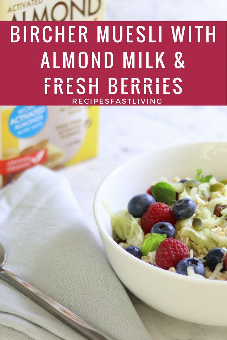 Bircher muesli with almond milk & fresh berries