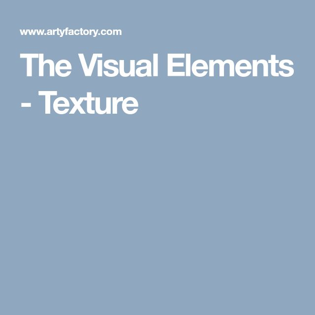 The Visual Elements - Texture