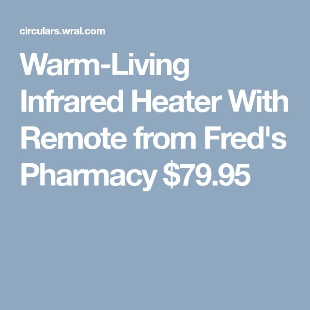 Warm-Living Infrared Heater With Remote from Fred's Pharmacy $79.95