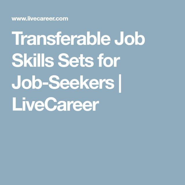 Transferable Job Skills Sets for Job-Seekers   LiveCareer
