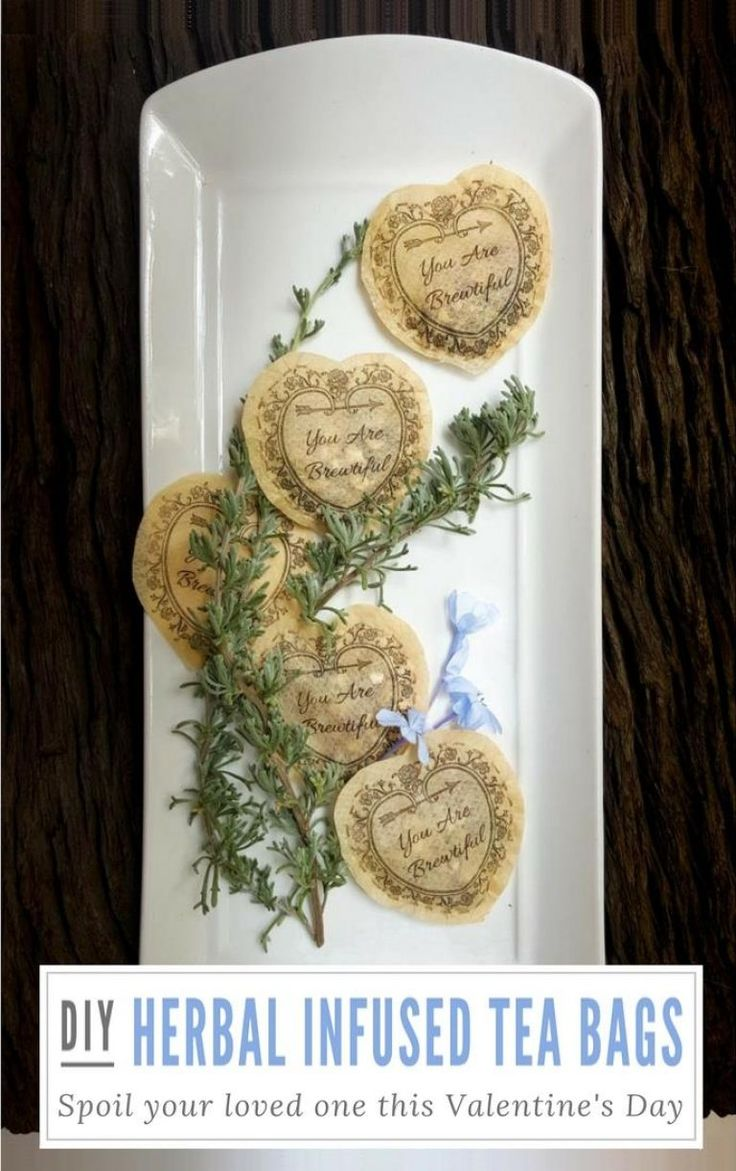"""Beautifully scented herb infused tea bags to spoil someone you love or yourself on Valentine's day. Super easy to make with free printable and """"how to"""" print on tea bags"""