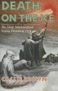 Death on the Ice, by Cassie Brown about Newfoundland Sealing disaster of 1914. Read this and couldn't put it down!