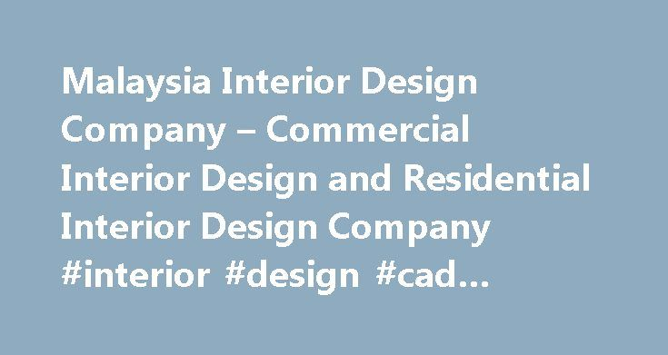 Malaysia Interior Design Company – Commercial Interior Design and Residential Interior Design Company #interior #design #cad #software http://interior.nef2.com/malaysia-interior-design-company-commercial-interior-design-and-residential-interior-design-company-interior-design-cad-software/  #interior design malaysia # The Big Ideas Around Are you short of ideas for your interior design and lack of time to furnish and enhance your space? With our creative and innovative thinking, we can have…