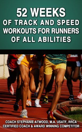 52 Weeks of Track and Speed Workouts for Runners of All Abilities (Return to Fitness) by Stephanie Atwood. $10.49. 124 pages. Publisher: Stephanie K. Atwood Enterprises; Second edition (January 29, 2013)