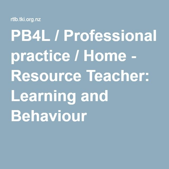 PB4L / Professional practice / Home - Resource Teacher: Learning and Behaviour  from RTLB site