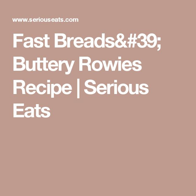Fast Breads' Buttery Rowies Recipe | Serious Eats