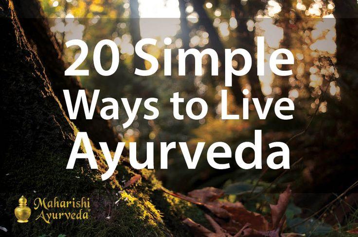 20 Simple Ways to Live #Ayurveda