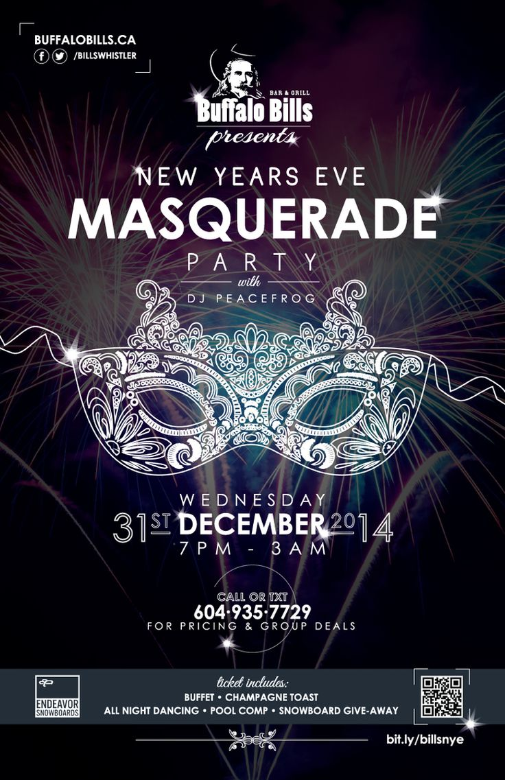 Buffalo Bills presents Masquerade NYE — Gibbons Hospitality Group Here's what we have going on to ring in 2015...  Buffet from 7 till 9pm (cost included in ticket)  Pool Competition @ 8pm  Endeavor Snowboard Give-Away @ 10pm  Champagne Toast @ 12am  Dancing from 9pm till 3am