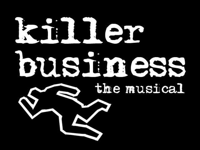 "WILL YOU Please give what you can to help our musical ""KILLER BUSINESS"" get staged? ANY amount matters, big or small! killer business-the musical/Next Stage Festival Campaign by Stephanie Graham & Rob Torr — Kickstarter"