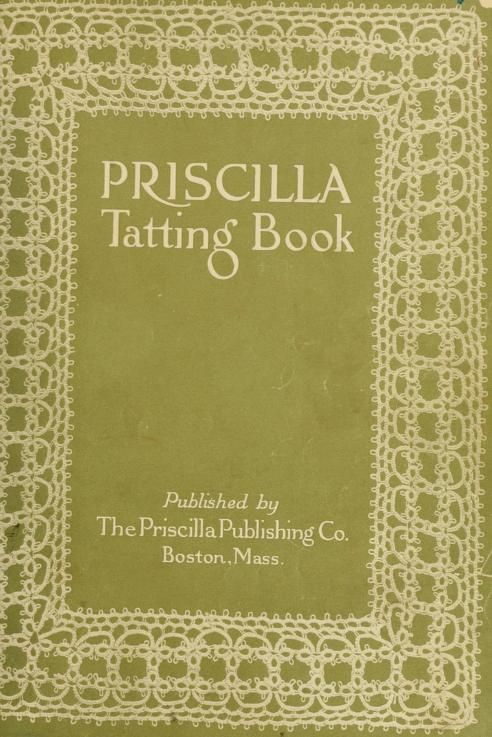 "The ""Priscilla Tatting Book"" No 2 (1915) - Online Vintage Instruction Book"