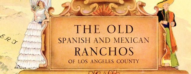 Spanish and Mexican ranchos of Los Angeles (1937): Angeles 1937, Thematic Maps, Los Angeles, Mexican Ranchos