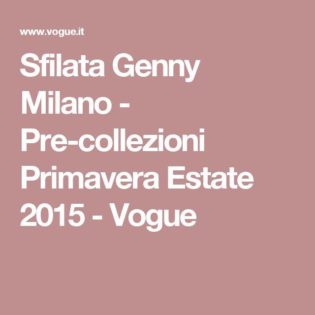 Sfilata Genny Milano - Pre-collezioni Primavera Estate 2015 - Vogue