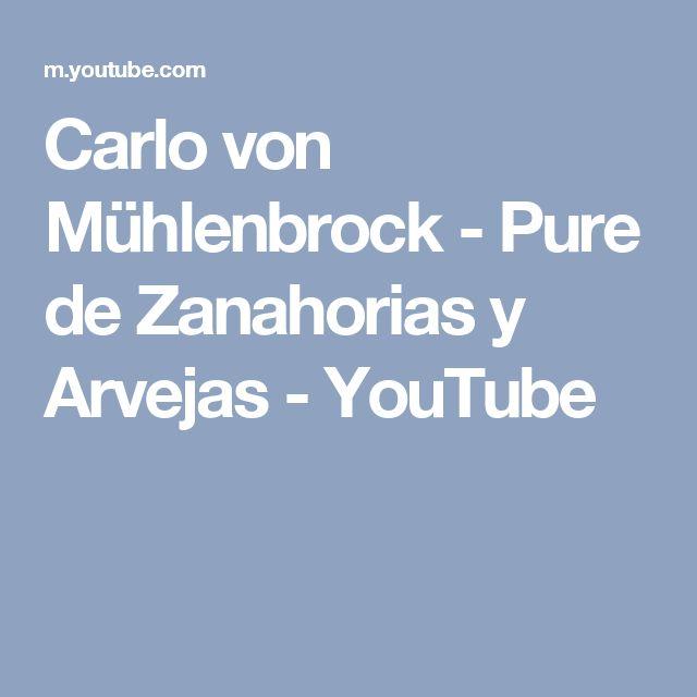 Carlo von Mühlenbrock - Pure de Zanahorias y Arvejas - YouTube