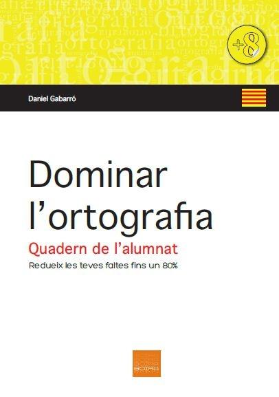 Dominar l'Ortografia. Daniel Gabarró.