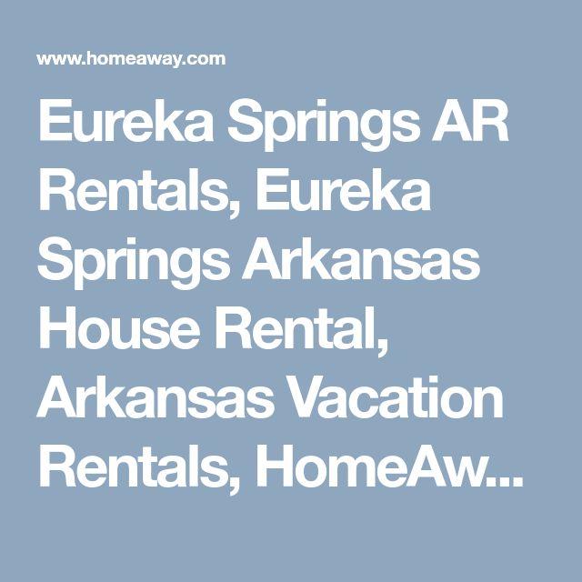 Eureka Springs AR Rentals, Eureka Springs Arkansas House Rental, Arkansas Vacation Rentals, HomeAway