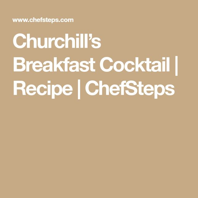 Churchill's Breakfast Cocktail | Recipe | ChefSteps