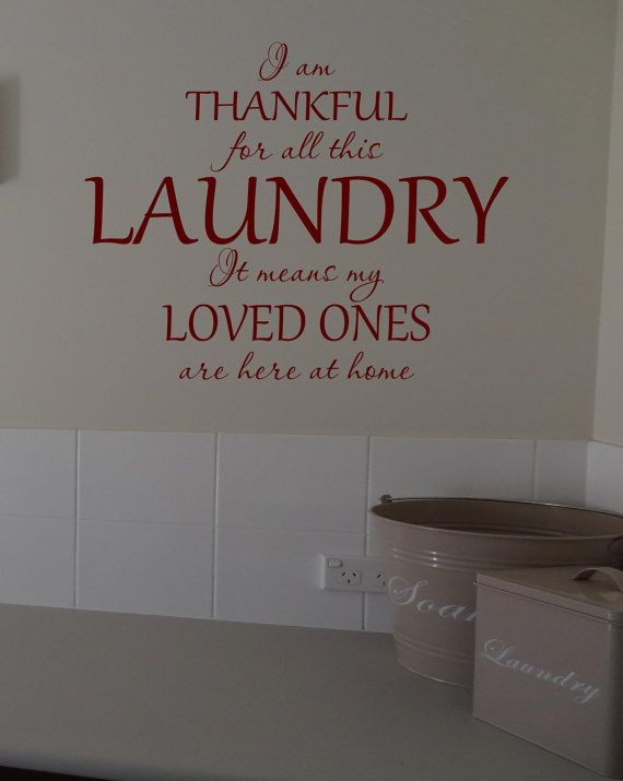 I am Thankful for all this Laundry it means my by OZAVinylGraphics