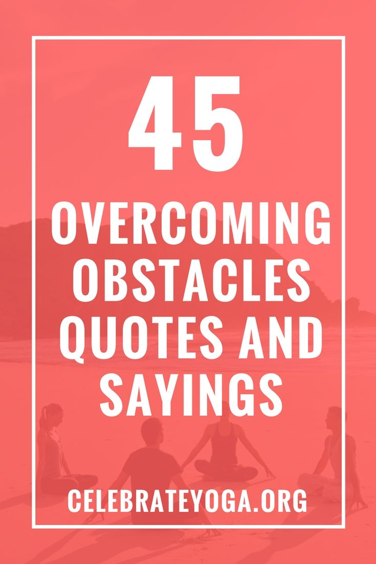 Best 25 Overcoming Obstacles Quotes Ideas On Pinterest