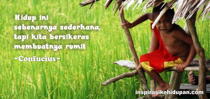 Confucius  Hidup Sederhana  Inspirasi Kehidupan