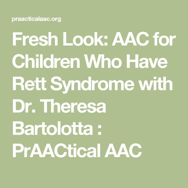 Fresh Look: AAC for Children Who Have Rett Syndrome with Dr. Theresa Bartolotta : PrAACtical AAC