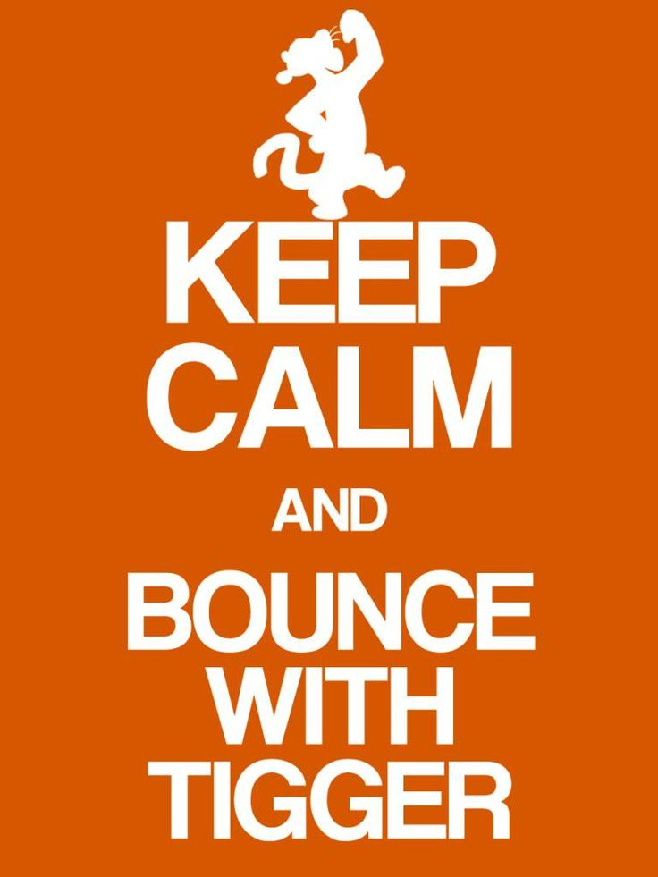 Keep Calm and Bounce with Tigger