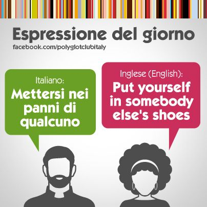 English / Italian idiom: Put yourself in somebody else's shoes