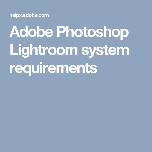 Adobe Photoshop Lightroom system requirements