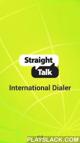 Straight Talk International  Android App - playslack.com ,  Bye-Bye access numbers! This free app allows you to directly call stored contacts or international numbers without the hassle of dialing access numbers.How it works:- Once downloaded, there is no need to open the app to make a call- Save the international destination as a contact and then just select the contact to make the call. Or just dial the international number 011-country code + city code + phone number- Contacts should be…