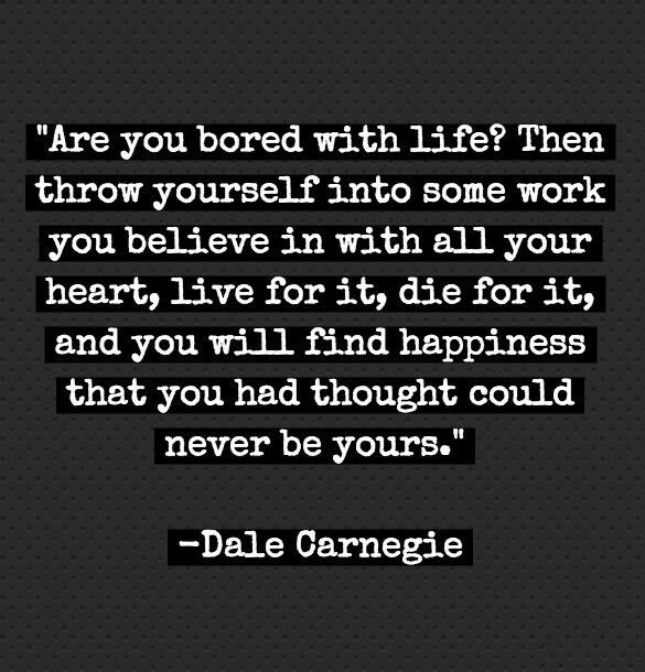 A great quote by Dale Carnegie, author of How to Win Friends and Influence People.