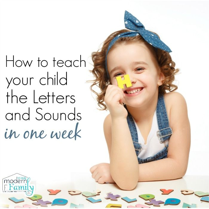 Learn letters and sounds in a week   - this one tip is awesome & worked for our 4 kids.   yourmodernfamily.com