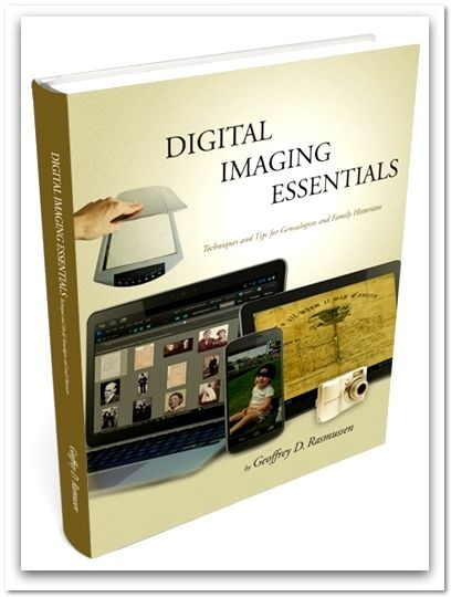 """A photo of Geoff Rasmussen's book """"Digital Imaging Essentials."""" Read more on the GenealogyBank blog: """"How to Scan, Save & Share Your Family Photographs Online."""""""