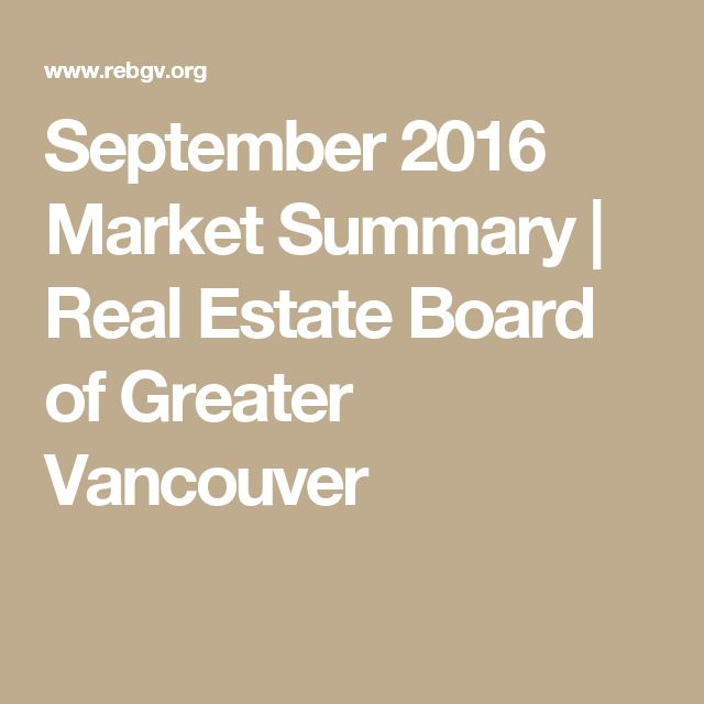 September 2016 Market Summary | Real Estate Board of Greater Vancouver