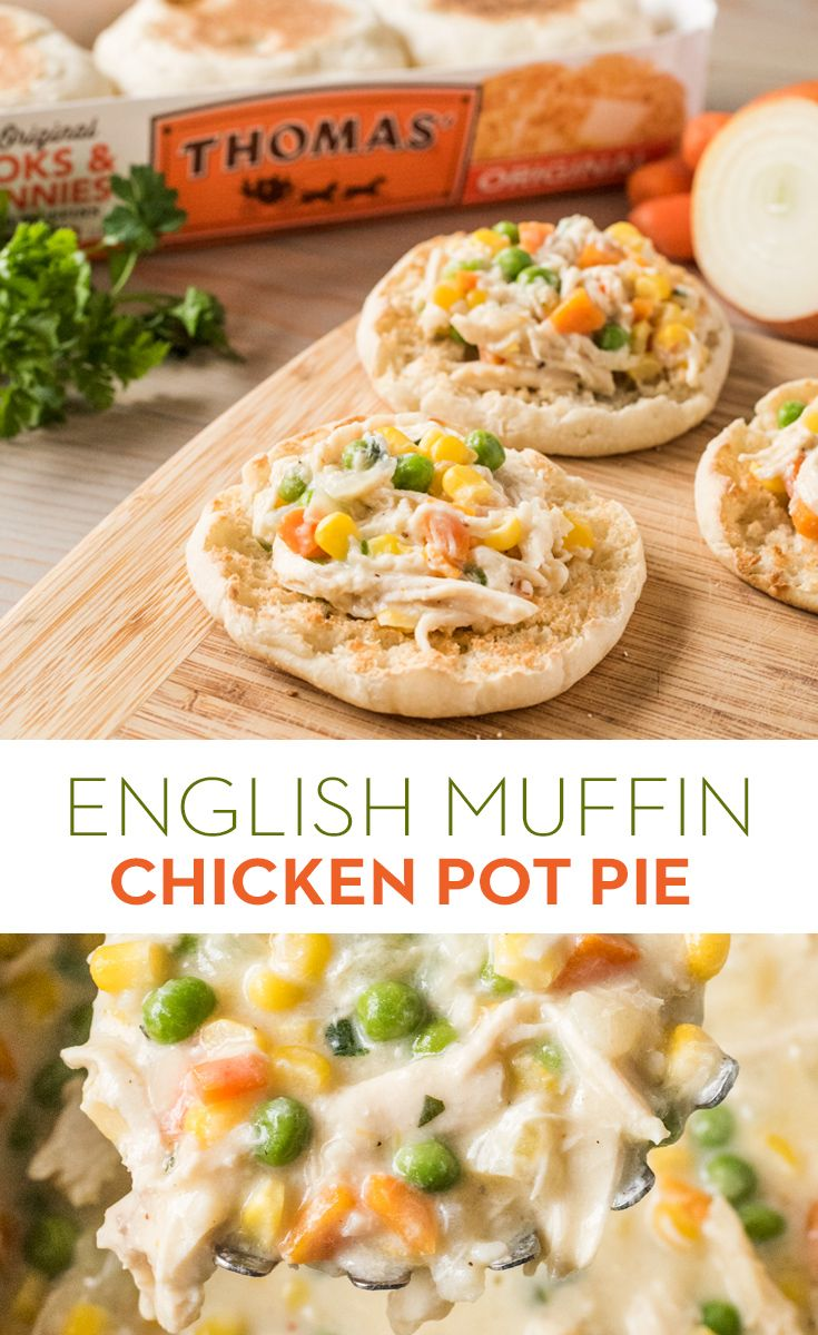 English Muffin Chicken Pot Pie: For a twist on a classic, try serving chicken pot pie on a Thomas' English Muffin! Shredded chicken, peas, corn, carrots and onions never fail to please. And this fun new way to eat comfort food is a must-try.