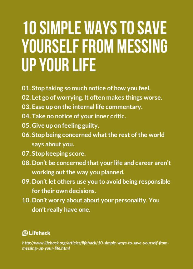 This is damn true... Life telling you to ease up because you actually aren't that important.. To Life.. To yourself.. To world around..!