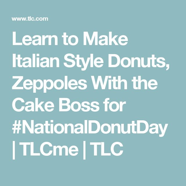 Learn to Make Italian Style Donuts, Zeppoles With the Cake Boss for #NationalDonutDay | TLCme | TLC
