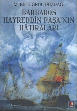 Mehmet Ertuğrul Düzdağ - Barbaros Hayreddin Paşa'nın Hatıraları