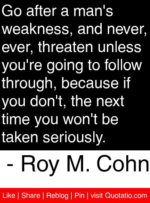 Image result for roy cohn quotes