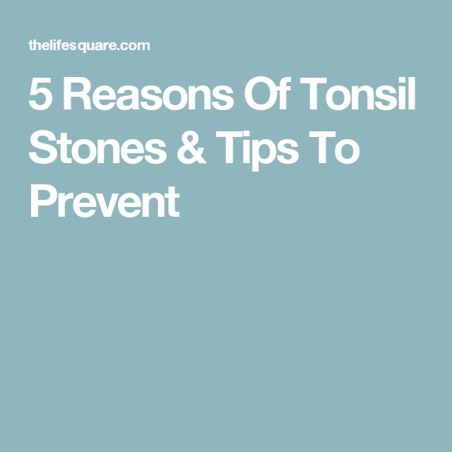 how to get tonsil stones out of your throat