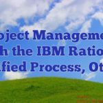 Project Management with the IBM Rational Unified Process Other